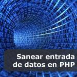 Sanear entrada de datos en PHP