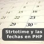 Strtotime y las fechas en PHP